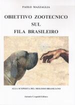 Obiettivo zootecnico sul Fila Brasileiro.<br />Alla scoperta del molosso brasiliano.