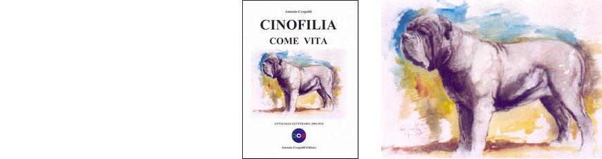 Cinofilia come vita – Antologia letteraria 2004-2014