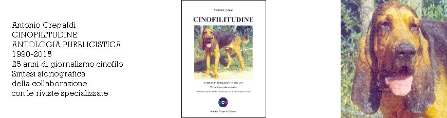 CINOFILITUDINE – ANTOLOGIA PUBBLICISTICA 1990-2015 – 25 anni di giornalismo cinofilo – Sintesi storiografica della collaborazione con le riviste specializzate