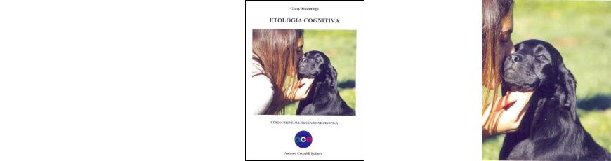Etologia cognitiva. Introduzione all'educazione cinofila.