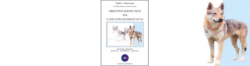 Obiettivo zootecnico sul Cane Lupo Cecoslovacco (2ª edizione riveduta, aggiornata e ampliata)