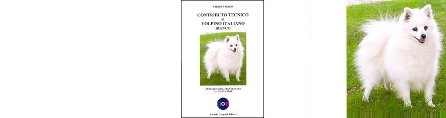 Contributo tecnico al Volpino italiano bianco. Antologia del trentennale da allevatore